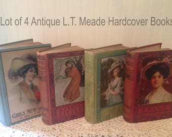 4 antique L.T. Meade books. Bashful Fifteen, A Girl of the People, Girls New and Old, Polly, A New Fashioned Girl, HC (c) 1800's illustrated