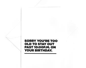 4x6 Card: Sorry you're too old to stay out past 10pm on your birthday. - Happy birthday card for your non party animal friends by liz kuz