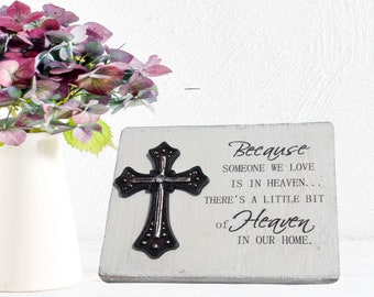 Because someone we love is in Heaven - With cross Wood sign ( size 5 3/4 in wide  X 4 1/2 in long 1 in thick) Only one available