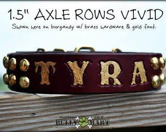 "Custom Leather Dog Collar - 1.5"" AXLE ROWS VIVID Stamp n' - Studded & Personalized Stamped Text"