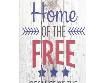 Home Of The Free Because Of The Brave Patriotic Wooden Plank Sign 5x10