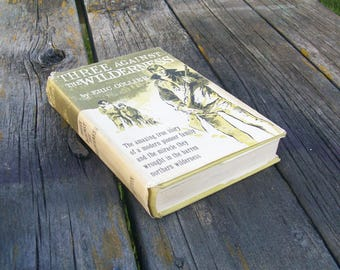 Vintage Book Three Against the Wilderness by Eric Collier 1959 First Edition