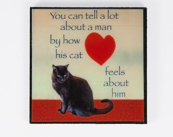 "Cat Lover Gift, Refrigerator Magnet, Gifts for Men, ""You Can Tell a Lot About a Man..."" Black Cat Art, Deborah Julian"