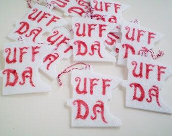 UFFDA Ornaments, MN Ornaments, Minnesota Ornaments, MN State Ornaments, Uffda Saying