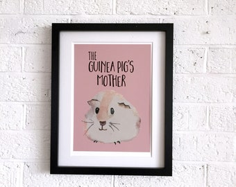 Guinea Pig Print | Guinea Pig's Mother | Gift For Guinea Pig Lovers | Funny Guinea Pig Gift | Guinea Pig Illustration