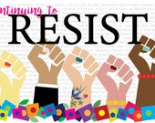 Women's March 2018 Posters - CONTINUING to RESIST