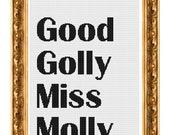 Custom Pattern Good Golly Miss Molly