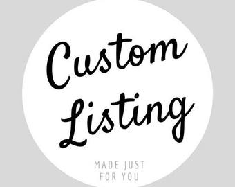 Custom Listing for Julie