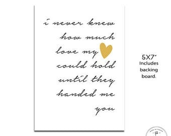 """Baby Wall Art, Art Print for new mom,  5x7"""", Gift for Baby, I never knew how much love my heart could hold until they handed me you"""