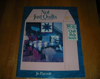 Not Just Quilts By Jo Parrott from That Patchwork Place