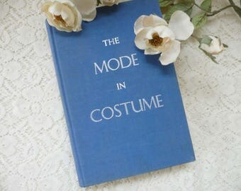 Vintage Book The Mode In Costume Egyptian Through 1950's Great Graphics