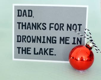 Handmade Greeting Card - Cut out Lettering - Dad thanks for not drowning me in the lake - Fathers Day Greeting Card - Blank Inside