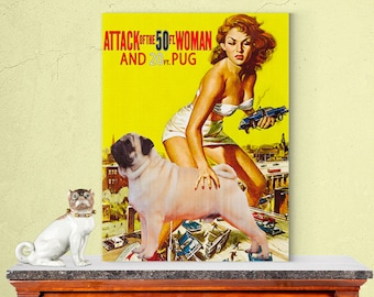 Pug Dog Poster Attack of the 50 Foot Woman Movie Print Dog Portrait from Photo Home Wall Art Decor Gift for Her Gift For Him