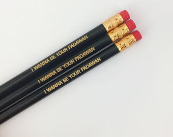I wanna be your padawan engraved pencils in black. Multiple quantities available. Let them know you admire their ways.