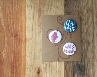 """Be a Unicorn, Wild and Beautiful, Unicorn Buttons, 1"""" Buttons, Buttons Pins Badges, Set of 3"""