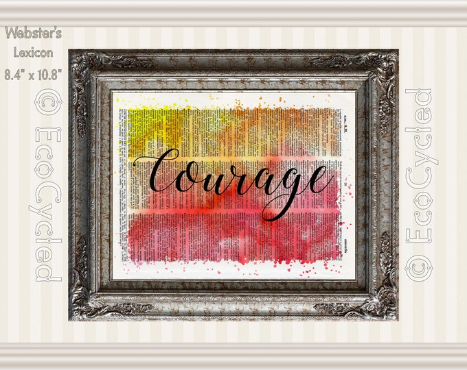 Courage Inspirational Quote on Vintage Upcycled Dictionary Art Print Book Art Print Recycled meditation art gift positive affirmation