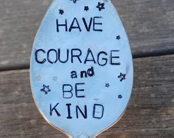 Garden Marker // Have COURAGE and Be KIND // stamped Spoon