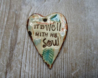 It Is Well With My Soul pendant...Rustic earthy funky fun