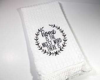 Country Kitchen Towel - 10 dollar gift - Home is the nicest word there is  - Embroidered Towel - Kitchen Towel - Farm Kitchen -  Kitchen