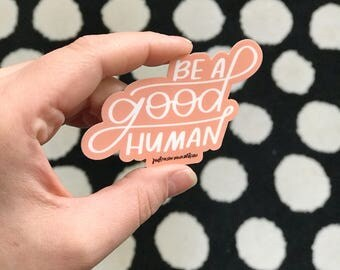 Laptop Stickers, Be A Good Human, Coral Water Bottle Decal, Cute Sticker, Stickers for Water Bottle, Stickers for Hydroflask, Stickers