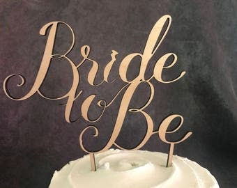 Bride to Be- Bridal Shower Wood Cake Topper