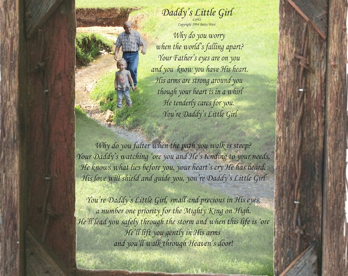 "Poem, ""Daddy's Little Girl"" an original poem on an original photograph framed in our handmade salvaged wood 8X10 frame."