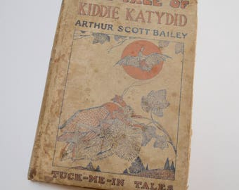 vintage childrens book: The Tale of Kiddie Katydid by Arthur Scott Bailey, Tuck Me In Tales, perfect for project / repurpose / framing