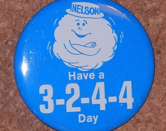 """Vintage 1970's Nelson Cloud """"Have a 3-2-4-4 Day"""" pin."""