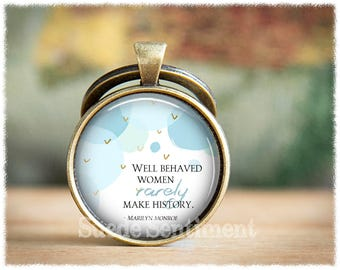 Well Behaved Women • Marilyn Monroe Quote Keyring • Gifts For Friends • Humorous Gifts • Best Friend Keychain