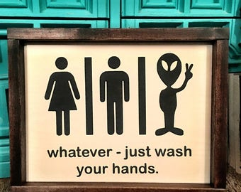 Whatever, just wash your hands painted solid wood sign