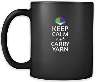 Keep Calm and Carry Yarn Coffee Mug, Keep Calm Knitting Coffee Mug, I Love Knitting Coffee Mug, Yarn Lovers Coffee Mug, Keep Calm Yarn Mug