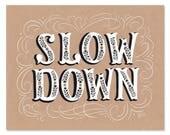 Slow Down - Print