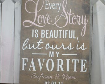Every Love Story is Beautiful but ours is my FAVORITE Sign-Personalized-extra large sign-grey stain board-white and blush pink font