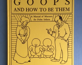 Goops and How to be Them, Manners for Polite Infants, Gelett Burgess, Later Reprint of a 1900 Title, Surreal Cartoons, Rules for Children