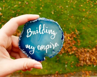 Building My Empire   Blue And White Lettered Blue Agate Slice   Blue Office  Decor