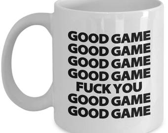 Good Game Fuck You Funny Mug Gift for Sports fan Player Coffee Cup