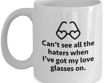 Can't See Haters Love Glasses Funny Sarcastic Gift Coffee Cup Mug Hilarious