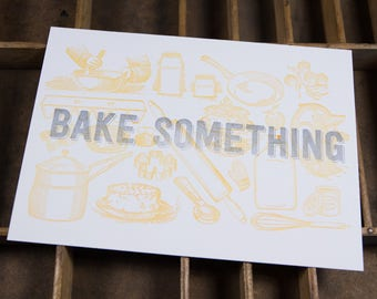 BAKING Make Something Letterpress Print 5x7 cooking decor in silver & orange on white paper printed by hand on antique presses in Cleveland