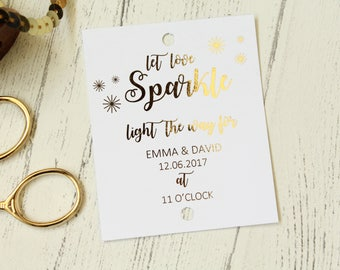 Wedding Sparkler Tags 'Let love Sparkle' Personalised with names, date and time in Gold/Silver/Rose Gold/Champagne Gold/Copper/Colour Foils