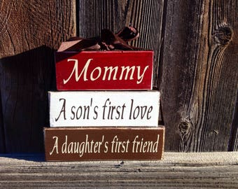 Mothers day wood blocks--Mommy a sons first love a daughters first friend