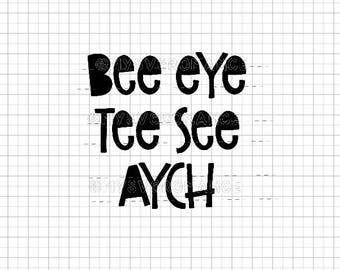 Bee Eye Tee See Aych SVG -  Cutting File - Cute Font - Cricut - Cameo - Funny
