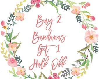 Buy TWO Bandanas Get One HALF OFF!