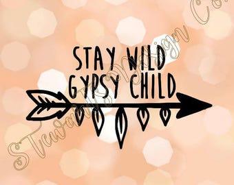 Premium Vinyl Decal Sticker - Stay Wild Gypsy Child - Arrow - Car - Window - Yeti - Tumbler - Boho - Hippie - Laptop - Phone - Case - Mug