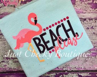 Beach Please Embroidered Shirt - Girls Summer Shirt - Girls Flamingo Shirt - Girls Beach Shirt - Whats Up Beaches - Summertime Beaches
