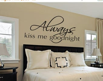 CLEARANCE SALE Bedroom Wall Decal - Always Kiss Me Goodnight - Wall Decals - Wall Vinyl - Vinyl Decal - Wall Decor - Decals