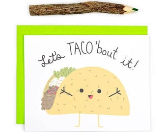Moving SALE Let's Taco'Bout It - Funny Taco Card - Let's Talk Funny Card - Let's Taco Bout It Card