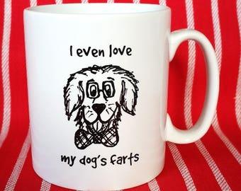 Funny Dog Mug - I Even Love My Dogs Farts