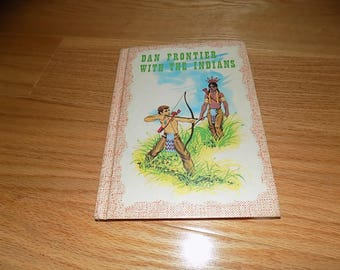Dan Frontier with the Indians Vintage Book Daniel Boone Western hunter frontiersman vintage book Wild West