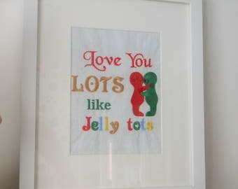 Love you lots like jelly tots, nursery decor for nursery wall, embroidery pictures for kids room, baby shower gift idea,