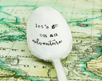 Let's Go On An Adventure Hand Stamped Spoon • Stamped Silverware • Wanderlust Gift Idea